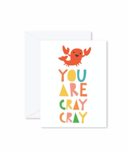 GREETING CARD | You are Cray Cray
