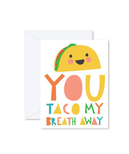 Hello Miss May | You Taco my Breath Away Card