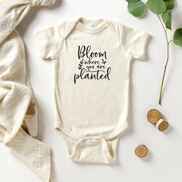 Bloom where you are planted bodysuit