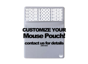 Customize you Mouse Pouch. Contact us for details.