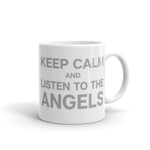 Keep Calm and Listen to the Angels mug - muki