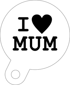 I love Mum coffee stencil