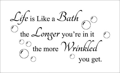 Life is like a bath