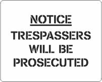 Trespassers Will Be Prosecuted stencil