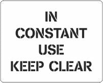 In Constant Use Keep Clear stencil