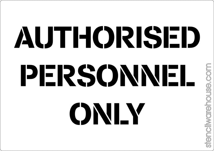 Authorised Personnel Only stencil