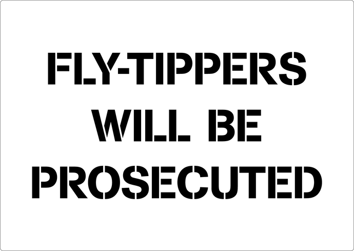 Fly-Tippers Will Be Prosecuted