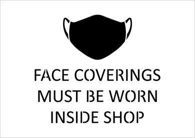 Face Coverings Must Be Worn Inside Shop