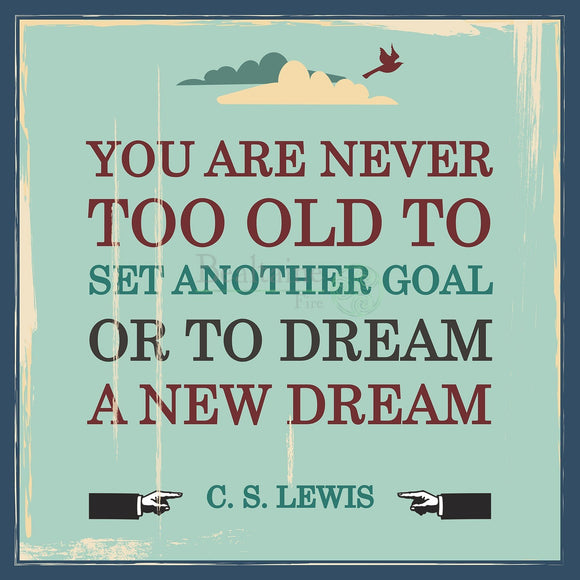 C S Lewis - Never Too Old (3 Colours) 8In / Blue Print