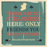 W B Yeats - No Strangers (3 Colours) 8In / Blue Print