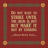 W B Yeats - Do Not Wait To Strike (4 Colours) 8In / Dark Blue Print