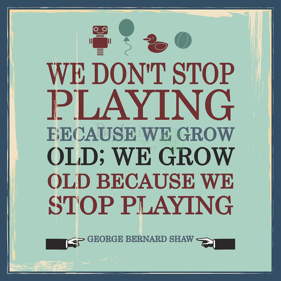 George Bernard Shaw - We Dont Stop Playing (3 Colours) 8In / Blue Print
