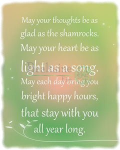 May Your Thoughts Be As Glad The Shamrocks