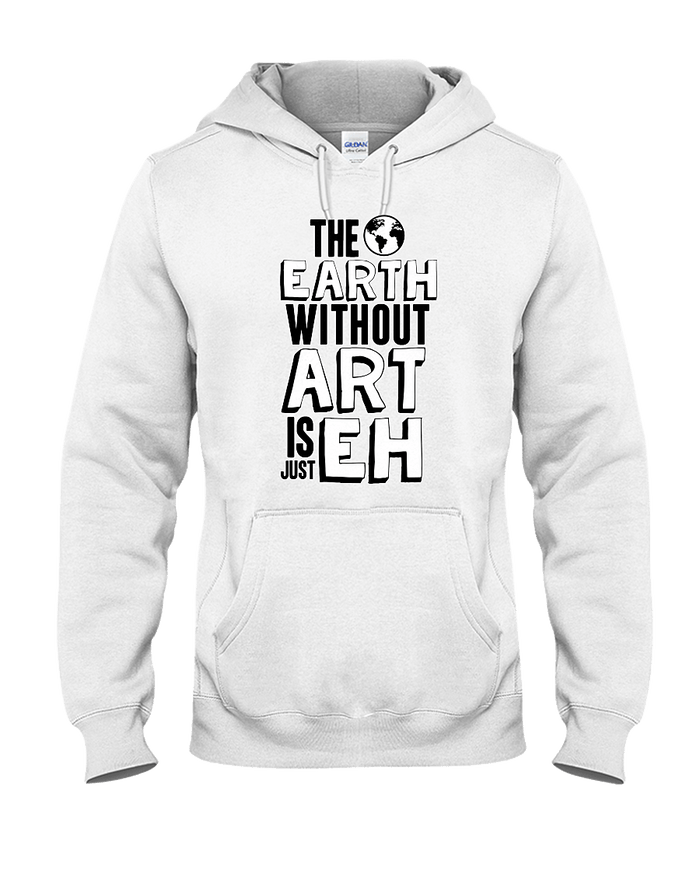 The Earth Without Art Hoodie - Heartsi Co