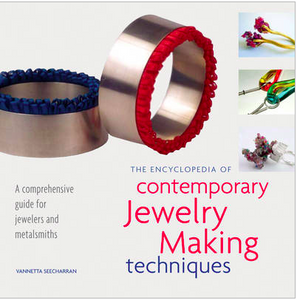 The Encyclopedia of Contemporary Jewelry-Making Techniques