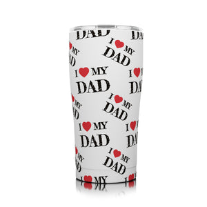 "20 Oz. Limited Edition ""I Love My Dad"""