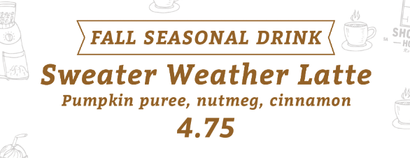 Try our new Sweater Weather Latte