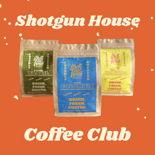 Shotgun House Coffee Club