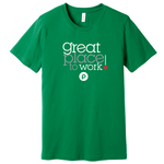 Great Place to Work! T-shirt - Green