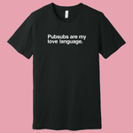 *PubSub Love Language T-Shirt