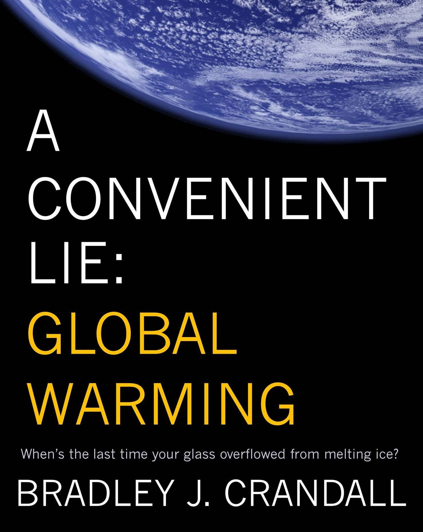 A Convenient Lie: Global Warming