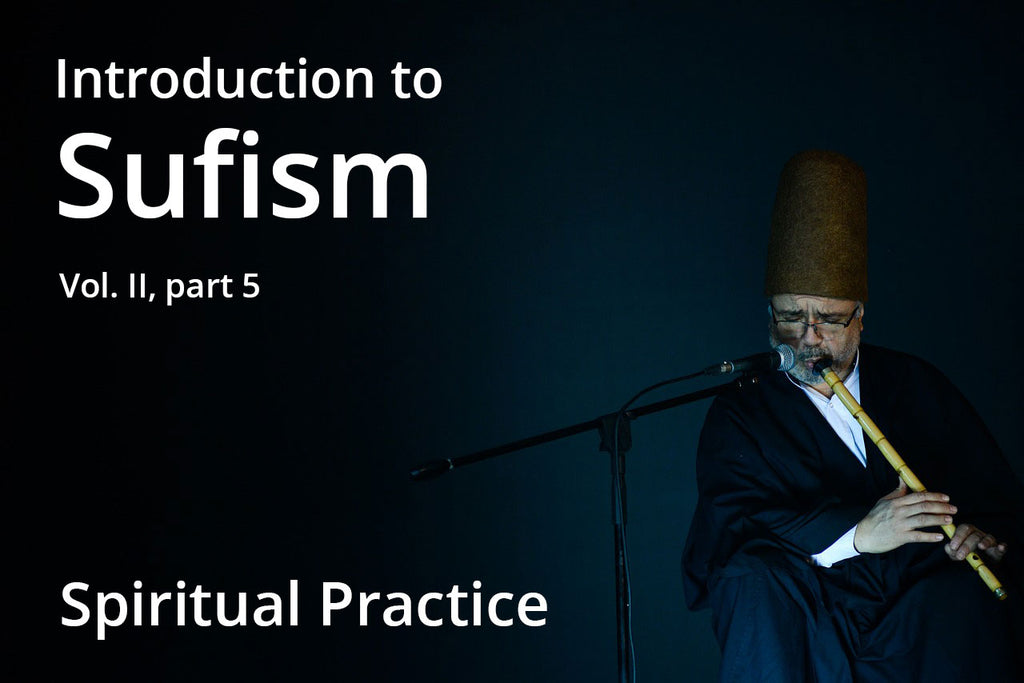 Introduction to Sufism - 10) Spiritual Practice