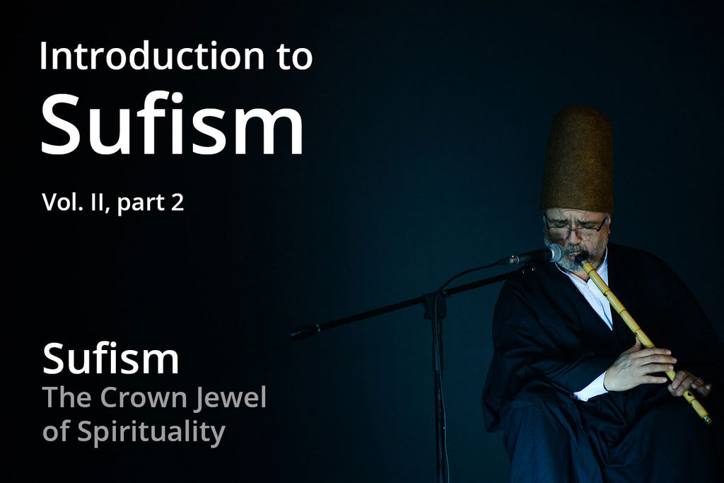 Introduction to Sufism - 7) Sufism - The Crown Jewel of Spirituality