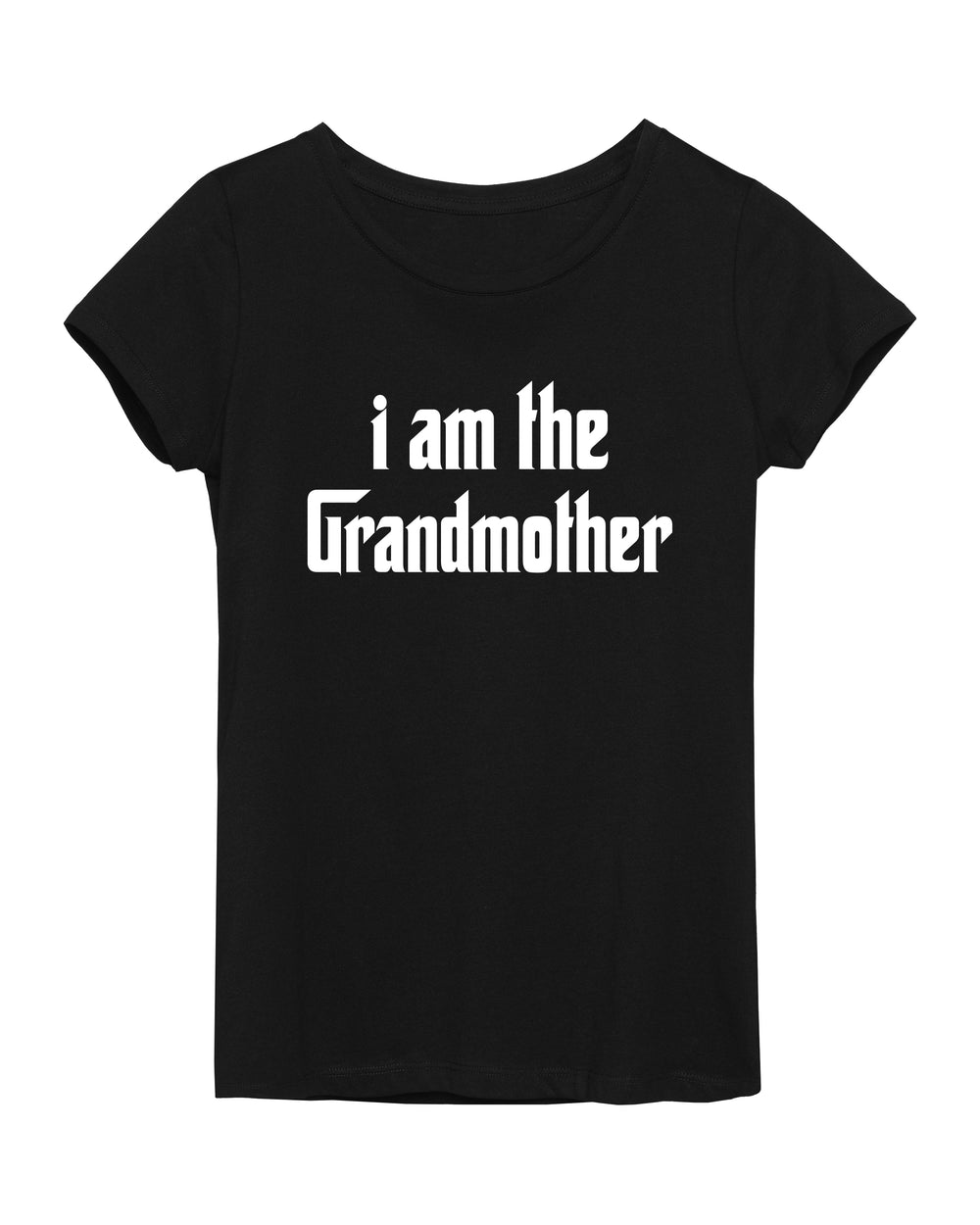 """I am the Grandmother"" T- Shirt"