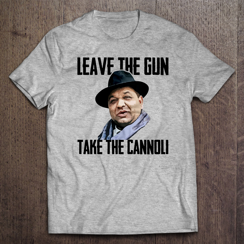 """Leave the Gun, Take the Cannoli"" T-Shirt"