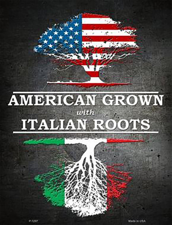 American Grown with Italian Roots Sign