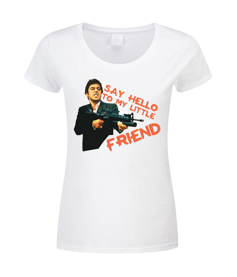 """Say Hello To My Little Friend"" T- Shirt"