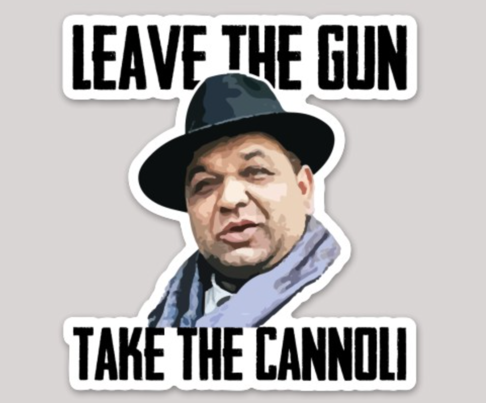 """Leave the Gun, Take the Cannoli"" Bumper Sticker"
