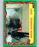 1981 Topps Raiders Of The Lost Ark #39 Marion Ravenwood...Dead?