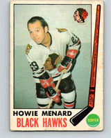 1969-70 O-Pee-Chee #73 Howie Menard  RC Rookie Chicago Blackhawks  V1352