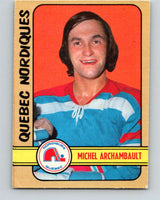 1972-73 WHA O-Pee-Chee  #320 Michel Archambault  RC Nordiques  V6977