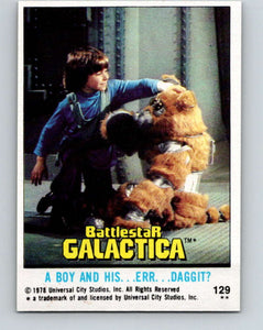 1978 Topps Battlestar Galactica #129 A Boy and His... Err... Daggit?   V35451