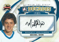 2011-12 Between the Pipes Decades MICHEL DION Auto In the Game 00426