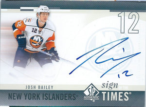 2010-11 SP Authentic JOSH BAILEY Sign Times Autograph Auto Signature 00238