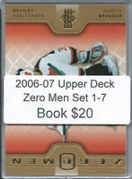 2006-07 Upper Deck Zero Men Set 1-7 - Brodeur, Kiprusoff, Hasek,+  02383