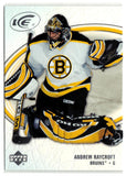 2005-06 Ice #8 Andrew Raycroft MINT Hockey NHL Bruins