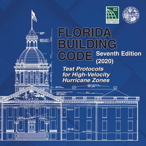 2020 Florida Building Code - Test Protocols for High Velocity Hurricane Zones, 7th edition
