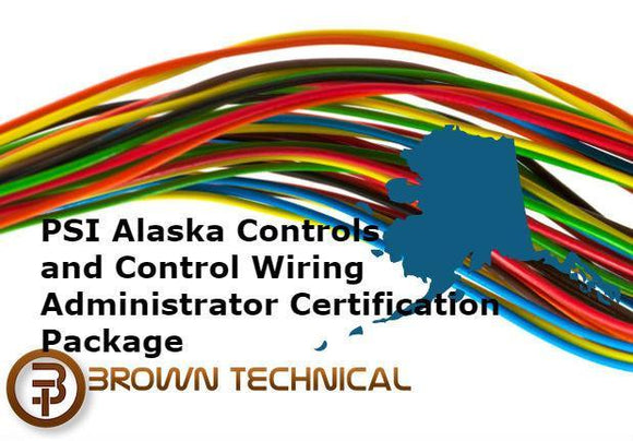 PSI Alaska Controls and Control Wiring Administrator Certification Package