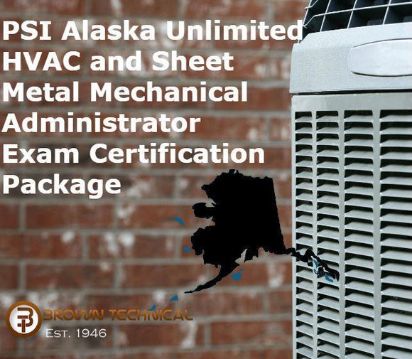 PSI Alaska Unlimited HVAC and Sheet Metal Mechanical Administrator Exam Certification Package