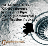 PSI Arizona A-12 (CR-80) Sewers, Drains and Pipe Laying (Commercial) Certification Package