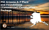 PSI Arizona A-7 Piers and Foundations (Commercial) Certification Package