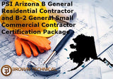 PSI Arizona B General Residential Contractor and B-2 General Small Commercial Contractor Certification Package
