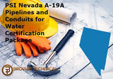 PSI Nevada A-19A Pipelines and Conduits for Water Certification Package