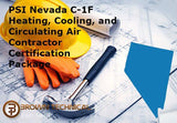 PSI Nevada C-1F Heating, Cooling, and Circulating Air Contractor Certification Package