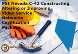 PSI Nevada C-42 Constructing, Altering or Improving Video Service Networks Certification Package
