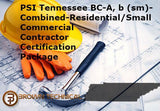 PSI Tennessee BC-A, b (sm)-Combined-Residential/Small Commercial Contractor Certification Package